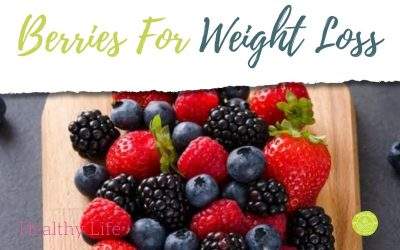 Berries For Weight Loss – The Top Foods To Eat