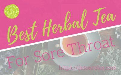 Best Herbal Tea for Soar Throat