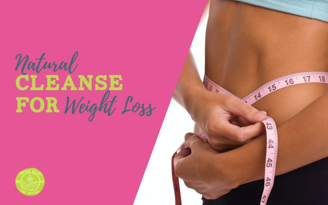 Natural Cleanse For Weight Loss