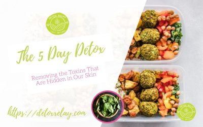 The 5 Day Detox – Removing the Toxins That Are Hidden in Our Skin